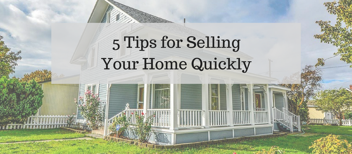 5 Tips for Selling Your Home Quickly