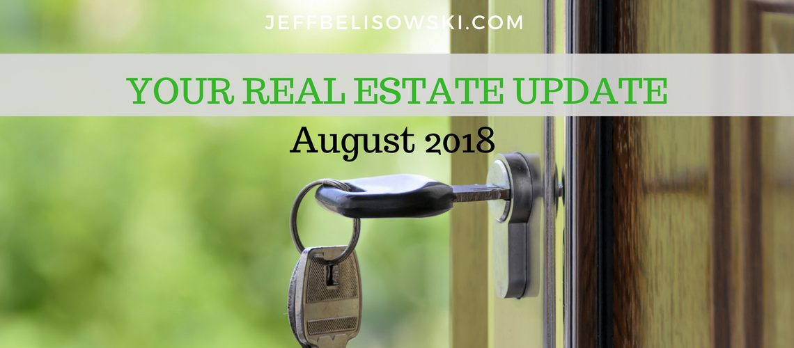 Your Real Estate Update - August 2018