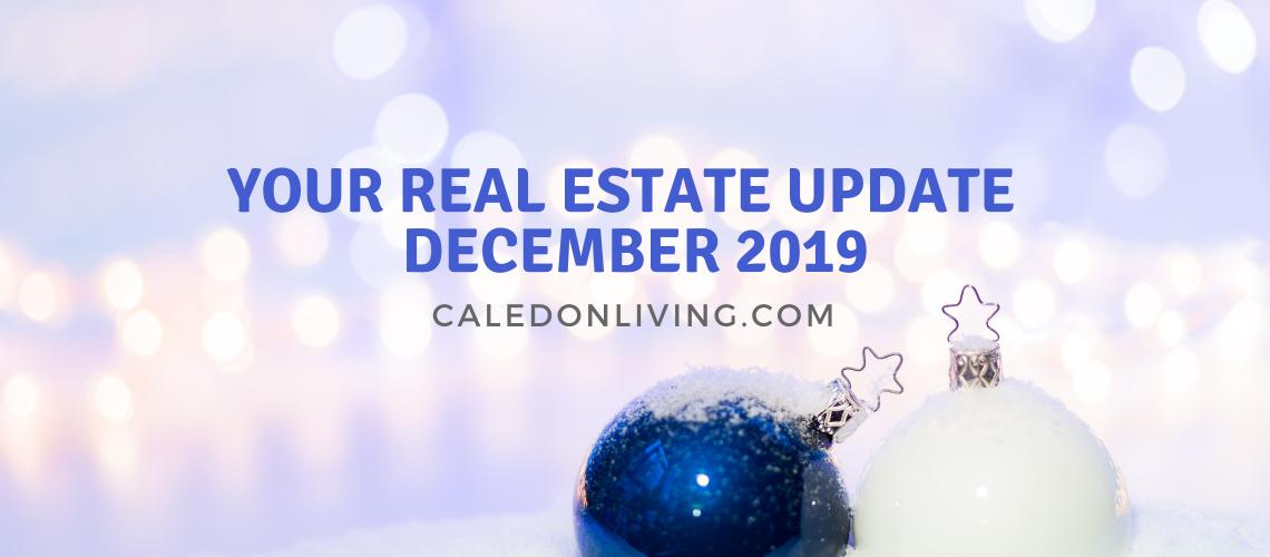REAL ESTATE UPDATE – December 2019